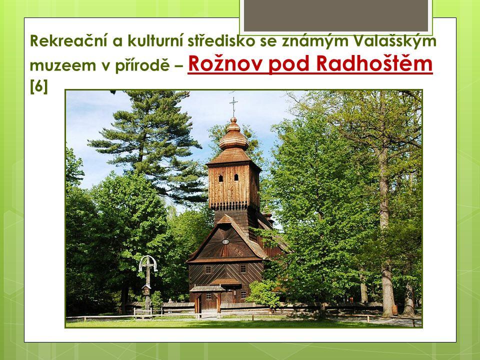 Rekreační a kulturní středisko se známým Valašským muzeem v přírodě – Rožnov pod Radhoštěm [6]